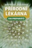 Přírodní lékárna - 700 preparátů - Marie Mihulová, Milan Svoboda