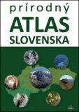 Prírodný atlas Slovenska - Kliment Ondrejka, ...