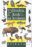 Přírodou krok za krokem Zvířata - Jiří Felix, ...
