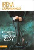 Příručka pro neposlušné ženy - Irena Obermannová