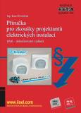 Příručka pro zkoušky projektantů elektrických instalací (třetí – aktualizované vydání) - Karel Dvořáček