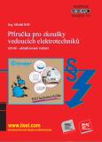 Příručka pro zkoušky vedoucích elektrotechniků - Michal Kříž