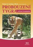Probouzení tygra - Peter A. Levine