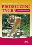 Probouzení tygra - Peter A. Levine, Ann Frederick
