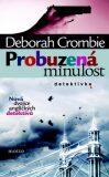 Probuzená minulost - Deborah Crombie
