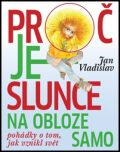 Proč je slunce na obloze samo - Jan Vladislav, ...