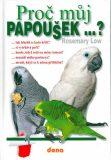 Proč můj papoušek...? - Rosemary Low