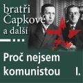 Proč nejsem komunistou I. - Josef Čapek,   Jan Herben, ...