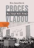 Proces s protektorátní vládou - Eva Janečková