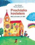 Procházka kostelem - Malý průvodce pro děti - Martina Špinková, ...
