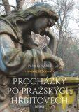 Procházky po pražských hřbitovech - Petr Kovařík