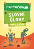 Procvičování - Slovní úlohy pro 3. ročník - Petr Šulc