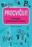 Procvičuj - Pravopis podstatných jmen - Lucie Víchová