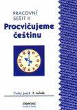 Procvičujeme češtinu pracovní sešit pro 2. ročník 2. díl - 2. ročník - Hana Mikulenková, ...