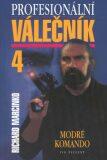 Profesionální válečník  4. - Richard Marcinko