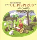 Profesor Ulipispirus a jiné pohádky - Tomáš Špidlík, Jan Knap