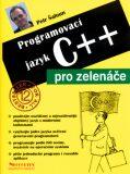 Programovací jazyk C++ pro zelenáče - Petr Šaloun