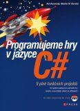 Programujeme hry v jazyce C# - Petr Roudenský, ...