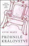 Prohnilé království - Erin Wattová
