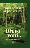 Projdi se lesem a pookřeješ - Erich Václav