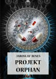 Projekt Orphan - Jaroslav Beneš