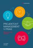 Projektový management v praxi - Jan Doležal, Jiří Krátký