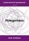 Prolegomena k nové infinitní matematice - Petr Vopěnka