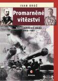Promarněné vítězství - Ivan Brož