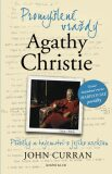 Promyšlené vraždy Agathy Christie - Příběhy a tajemství z jejího archivu - John Curran