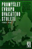 Promýšlet Evropu dvacátého století II - Jana Škerlová, ...