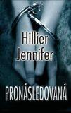 Pronásledovaná - Jennifer Hillier