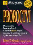 Proroctví - Robert T. Kiyosaki