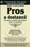 Pros a dostaneš! - Jerry Hicks, Esther Hicks