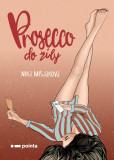 Prosecco do žíly - Nika Mišjaková
