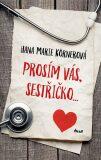 Prosím vás, sestřičko - Hana Marie Körnerová