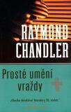 Prosté umění vraždy - Raymond Chandler