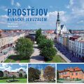 Prostějov - Hanácký Jeruzalém - Marek Moudrý, Petr Komárek