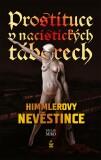Prostituce v nacistických táborech: Himmlerovy nevěstince - Václav Miko