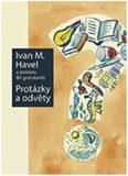 Protázky a odvěty - Ivan M. Havel