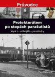Protektorátem po stopách parašutistů - Pavel Šmejkal