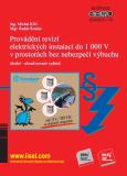 Provádění revizí elektrických instalací do 1 000 V v prostorách bez nebezpečí výbuchu - Michal Kříž, Radek Roušar