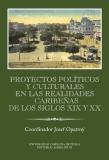 Proyectos políticos y culturales en las realidades caribeňas de los siglos XIX y XX - Josef Opatrný