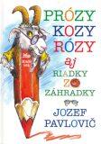 Prózy kozy Rózy - Jozef Pavlovič, Peter Cpin