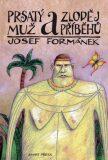 Prsatý muž a zloděj příběhů - Josef Formánek, ...