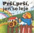 Prší, prší, jen se leje - Ladislava Pechová