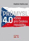 Průmysl 4.0 - Výzva pro Českou republiku - Vladimír Mařík