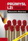 Průmysl lži - Alexandra Alvarová