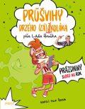 Průšvihy drzého záškoláka: Prázdniny skoro na rok - Ladislav Hruška