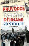 Průvodce českými dějinami 20. století - František Emmert