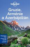 Průvodce - Gruzie, Arménie a Ázerbájdžán - Tom Masters, Virginia Maxwell, ...